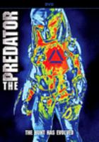 Cover image for The predator [DVD] / Twentieth Century Fox presents ; in association with TSG Entertainment ; a Davis Entertainment production ; produced by John Davis ; written by Fred Dekker & Shane Black ; directed by Shane Black.