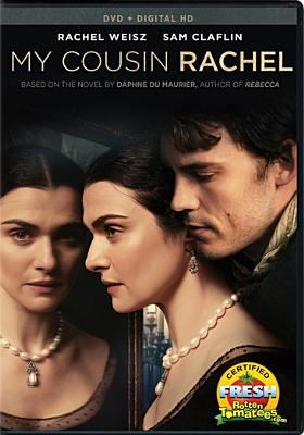 Cover image for My cousin Rachel [DVD] / Fox Searchlight Pictures presents ; in association with TSG Entertainment ; a Free Range film ; written for the screen and directed by Roger Michell ; produced by Kevin Loader.