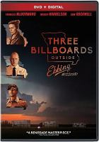 Cover image for Three billboards outside Ebbing, Missouri [DVD] / Fox Searchlight Pictures and Film 4 present ; a Blueprint Pictures production ; a Martin McDonagh film ; written and directed by Martin McDonagh ; produced by Graham Broadbent, Pete Czernin, Martin McDonagh.