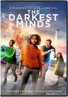 Cover image for The darkest minds [DVD] / Twentieth Century Fox presents a 2Laps production ; screenplay by Chad Hodge ; directed by Jennifer Yuh Nelson ; produced by Shawn Levy, Dan Levine.