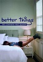 Cover image for Better things. The complete first season [DVD] / FX Productions ; creators and writers, Pamela Adlon, Louis C.K. ; director, Pamela Adlon ; producers, Pamela Adlon, Louis C.K.