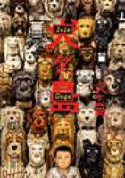 Cover image for Isle of dogs [DVD] / [director, Wes Anderson].