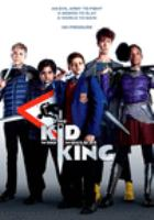 Cover image for The kid who would be king [DVD] / Twentieth Century Fox presents ; in association with TSG Entertainment ; a Working Title/Big Talk Pictures production ; produced by Nira Park, Tim Bevan, Eric Fellner ; written and directed by Joe Cornish.