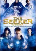 Cover image for The seeker [DVD] : the dark is rising / Marc Platt Productions ; Twentieth Century-Fox Film Corporation ; Walden Media ; produced by Marc E. Platt ; screenplay by John Hodge ; directed by David L. Cunningham.