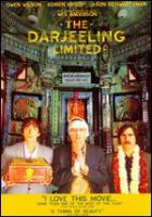 Cover image for The Darjeeling Limited [DVD] / Fox Searchlight Pictures & Collage present ; an American Empirical Picture ; directed by Wes Anderson ; written by Wes Anderson & Roman Coppola & Jason Schwartzman ; produced by Wes Anderson ... [et al.] ; made in association with Dune Entertainment.