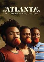 Cover image for Atlanta. The complete first season [DVD] / RBA ; 343 Incorporated ; MGMT. Entertainment ; FX Productions ; created by Donald Glover ; producer, Hiro Murai ; produced by Alex Orr.