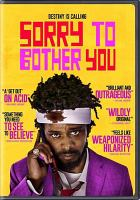 Cover image for Sorry to bother you [DVD] / Annapurna Pictures presents ; a Significant, MNM Creative, Macro production ; in association with Cinereach and The Space Program ; produced by Nina Yang Bongiovi, Forest Whitaker, Charles D. King, George Rush, Jonathan Duffy, Kelly Williams ; written and directed by Boots Riley.