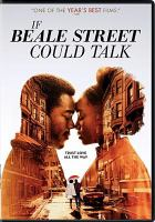 Cover image for If Beale street could talk [DVD] / written for the screen and directed by Barry Jenkins ; produced by Adele Romanski, Sara Murphy, Barry Jenkins, Dede Gardner, Jeremy Kleiner ; Annapurna Pictures presents ; a Plan B Entertainment production ; a Pastel production.