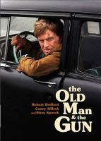 Cover image for The old man & the gun [DVD] / Fox Searchlight Pictures presents ; in association with Endgame Entertainment ; a Condé Nast Entertainment/Sailor Bear Film/Identity Films/Tango Productions/Wildwood Enterprises production ; produced by James D. Stern, Dawn Ostroff, Jeremy Steckler, Anthony Mastromauro, Bill Holderman, Toby Halbrooks, James M. Johnston, Robert Redford ; written and directed by David Lowery.