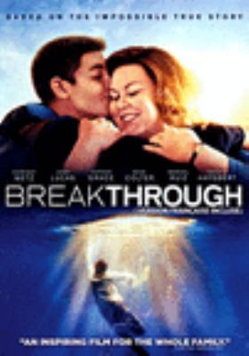 Cover image for Breakthrough / Fox 2000 Pictures presents ; produced by Devon Franklin ; screenwriter, Grant Nieporte ; director, Roxann Dawson.