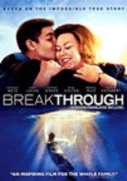 Cover image for Breakthrough [DVD] / Fox 2000 Pictures presents ; produced by Devon Franklin ; screenwriter, Grant Nieporte ; director, Roxann Dawson.