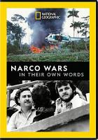 Cover image for Narco wars [DVD] : in their own words / National Geographic.