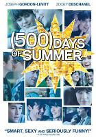 Cover image for (500) days of Summer [DVD] / Fox Searchlight Pictures presents a Watermark production ; director of photography, Eric Steelberg ; produced by Jessica Tuchinsky, Mark Waters, Mason Novick, Steven J. Wolfe ; written by Scott Neustadter & Michael H. Weber ; directed by Marc Webb.