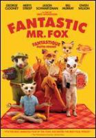 Cover image for Fantastic Mr. Fox [DVD] / Twentieth Century Fox presents in association with Indian Paintbrush, Regency Enterprises, American Empirical Pictures ; produced by Allison Abbate, Wes Anderson, Jeremy Dawson, Scott Rudin ; screenplay by Wes Anderson, Noah Baumbach ; directed by Wes Anderson.