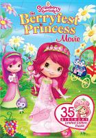Cover image for Strawberry Shortcake. The Berryfest Princess movie [DVD]
