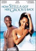 Cover image for How Stella got her groove back [DVD] / Twentieth Century Fox presents ; a Deborah Schindler production ; screenplay by Terry McMillan & Ron Bass ; produced by Deborah Schindler ; directed by Kevin Rodney Sullivan.