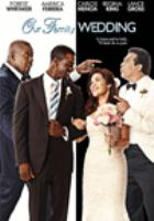 Cover image for Our family wedding [DVD] / Fox Searchlight Pictures presents ; produced by Edward Saxon, Steven J. Wolfe ; directed by Rick Famuyiwa.