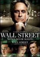 Cover image for Wall Street [DVD] : money never sleeps / Twentieth Century Fox presents an Edward R. Pressman production ; an Oliver Stone film ; produced by Edward R. Pressman, Eric Kopeloff ; written by Allan Loeb and Stephen Schiff ; directed by Oliver Stone.