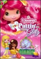 Cover image for Strawberry Shortcake. Puttin on the glitz [DVD].
