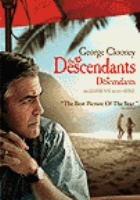 Cover image for The descendants [DVD] / Fox Searchlight Pictures presents ; an Ad Hominem Enterprises production ; directed by Alexander Payne ; screenplay by Alexander Payne and Nat Faxon & Jim Rash ; produced by Jim Burke, Alexander Payne, Jim Taylor ; made in association with Dune Entertainment and produced in association with Little Blair Productions and Ingeneous Film Partners.