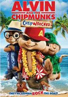 Cover image for Alvin and the Chipmunks. Chipwrecked [DVD] / Fox 2000 Pictures and Regency Enterprises ; produced by Janice Karman and Ross Bagdasarian ; written by Jonathan Aibel and Glenn Berger ; directed by Mike Mitchell.