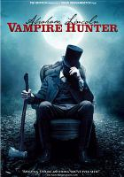 Cover image for Abraham Lincoln, vampire hunter [DVD] / 20th Century Fox ; Dune Entertainment ; directed by Timur Bekmambetov ; screenplay by Seth Grahame-Smith ; produced by Tim Burton, Timur Bekmambetov, Jim Lemley ; a Twentieth Century Fox presentation ; a Burton/Bekmambetov/Lemley production ; a Timur Bekmambetov film.