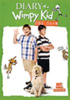 Cover image for Diary of a wimpy kid. Dog days [DVD] / Fox 2000 Pictures presents ; a Color Force production ; directed by David Bowers ; screenplay by Maya Forbes & Wallace Wolodarsky ; produced by Nina Jacobson, Brad Simpson ; executive producers, Jeff Kinney, Jeremiah Samuels ; made in association with Dune Entertainment.