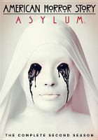 Cover image for American horror story. Asylum, The complete second season [DVD] / created by Ryan Murphy & Brad Falchuk ; producer, Alexis Martin Woodall ; produced by Chip Vucelich ; Twentieth Century Fox Film Corporation ; Brad Falchuk Teley-Vision ; Ryan Murphy Productions ; 20th Century Fox Television ; FX.