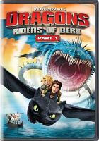 Cover image for Dragons [DVD] : riders of Berk. Part 1.