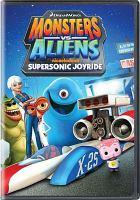 Cover image for Monsters vs aliens. Supersonic joyride [DVD]