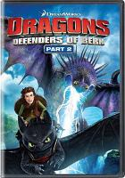 Cover image for Dragons. Part 2 : defenders of Berk [DVD] / Cartoon Network.