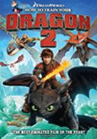 Cover image for How to train your dragon 2 [DVD] / Dreamworks Animation SKG ; written and directed by Dean DeBlois ; produced by Bonnie Arnold.