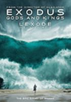 Cover image for Exodus. Gods and kings [DVD] / Twentieth Century Fox presents ; a Chernin Entertainment/Scott Free production ; a Ridley Scott film ; produced by Peter Chernin, Ridley Scott, Jenno Topping, Michael Schaefer, Mark Huffman ; written by Adam Cooper & Bill Collage and Jeffrey Caine and Steven Zaillian ; directed by Ridley Scott.