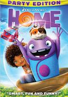 Cover image for Home [DVD] / Dreamworks Animation SKG presents ; screenplay by Tom J. Astle & Matt Ember ; produced by Mireille Soria, Suzanne Buirgy, Christopher Jenkins ; directed by Tim Johnson.