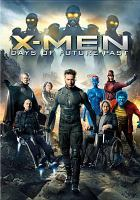 Cover image for X-men. Days of future past [DVD] / Twentieth Century Fox presents in association with Marvel Entertainment a Bad Hat Harry, the Donners' Company, Simon Kinberg production ; screenplay by Simon Kinberg ; director, Bryan Singer.