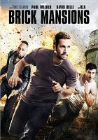 Cover image for Brick mansions [DVD] / Relativity Media and EuropaCorp present a EuropaCorp-Transfilm International Inc. co-production ; a Frenco-Canadian co-production with the participation of Canal+, D8 and Ciné+ ; produced by Claude Léger, Jonathan Vanger ; screenplay by Luc Besson ; directed by Camille Delamarre.