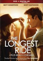 Cover image for The longest ride [DVD] / Fox 2000 Pictures presents ; a Temple Hill/Nicholas Sparks production ; produced by Marty Bowen, Wyck Godfrey, Nicholas Sparks, Theresa Park ; screenplay by Craig Bolotin ; directed by George Tillman, Jr.