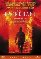 Cover image for Backdraft [DVD] / Imagine Films Entertainment presents a Trilogy Entertainment Group/Brian Grazer production ; produced by Richard B. Lewis, Pen Densham, John Watson ; written by Gregory Widen ; directed by Ron Howard.