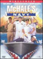 Cover image for McHale's navy [DVD] / Universal Pictures and the Bubble Factory present a Sheinberg production ; a Bryan Spicer film ; produced by Sid, Bill and Jon Sheinberg ; screenplay by Peter Crabbe ; directed by Bryan Spicer.