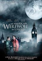 Cover image for An American werewolf in London [DVD] / PolyGram Pictures presents ; a Lycanthrope Films Limited production ; produced by George Folsey, Jr. ; written and directed by John Landis.