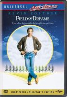 Cover image for Field of dreams [DVD] / a Gordon Company production ; a Phil Alden Robinson film ; Universal City Studios.