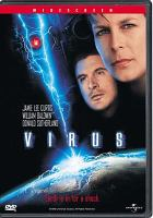 Cover image for Virus [DVD] / Universal Pictures and Mutual Film Company present a Dark Horse Entertainment/Valhalla Motion Pictures production ; screenplay by Chuck Pfarrer and Dennis Feldman ; produced by Gale Anne Hurd ; directed by John Bruno.
