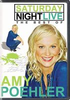 Cover image for Saturday Night Live. The best of Amy Poehler [DVD] / NBC Television.