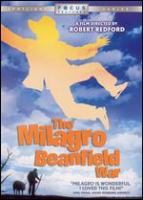 Cover image for The Milagro beanfield war [DVD] / Universal ; a Robert Redford / Moctesuma Esparza production ; executive producer, Gary J. Hendler ; screenplay by David Ward and John Nichols ; produced by Robert Redford and Moctesuma Esparza ; directed by Robert Redford.