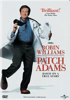 Cover image for Patch Adams [DVD] / Universal Pictures presents a Blue Wolf-Farrell/Minoff-Bungalow 78 production ; screenplay by Steve Odekerk ; produced by Barry Kemp [and others] ; directed by Tom Shadyac.