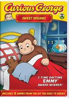 Cover image for Curious George. Sweet dreams [DVD] / Imagine Entertainment ; WGBH Boston ; Universal Animation Studios.