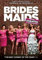 Cover image for Bridesmaids [DVD] / Universal Pictures presents, in association with Relativity Media ; an Apatow production ; directed by Paul Feig ; written by Annie Mumolo & Kristen Wiig ; produced by Judd Apatow, Barry Mendel, Clayton Townsend.