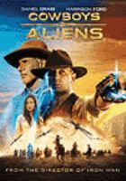 Cover image for Cowboys & aliens [DVD] / Universal Pictures/Dreamworks Pictures/Reliance Entertainment present ; in association with Relativity Media ; an Imagine Entertainment/ K/O Paper Products/Fairview Entertainment/PLatinum Studios production ; produced by Johnny Dodge ... [et al.] ; screenplay by Roberto Orci ... [et al.] ; screen story by Mark Fergus, Hawk Ostby, Steve Oedekerk ; directed by Jon Favreau.