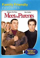 Cover image for Meet the parents [DVD] / Universal Pictures and Dreamworks Pictures present a Nancy Tenenbaum Films and a Tribeca production, a Jay Roach film ; story by Greg Glienna & Mary Ruth Clarke ; screenplay by Jim Herzfelf and John Hamburg ; produced by Nancy Tenenbaum and Jane Rosenthal, Robert De Niro, Jay Roach ; directed by Jay Roach.