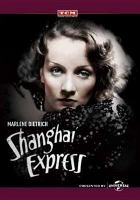 Cover image for Shanghai Express [DVD] / a Paramount picture ; Adolf Zukor presents ; directed by Josef von Sternberg ; screen play by Jules Furthman.